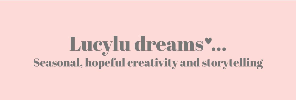 Lucylu dreams…