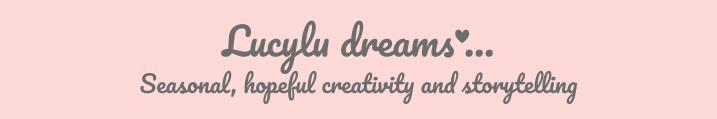 Lucylu dreams…